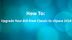 How To: Upgrade Your AIO From Classic to zSpace 2019