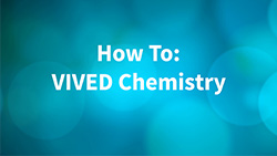 How to: VIVED Chemistry